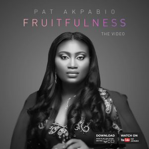 BRAND NEW VIDEO: Pat Akpabio – Fruitfulness | @360gospel @PatAkpabio